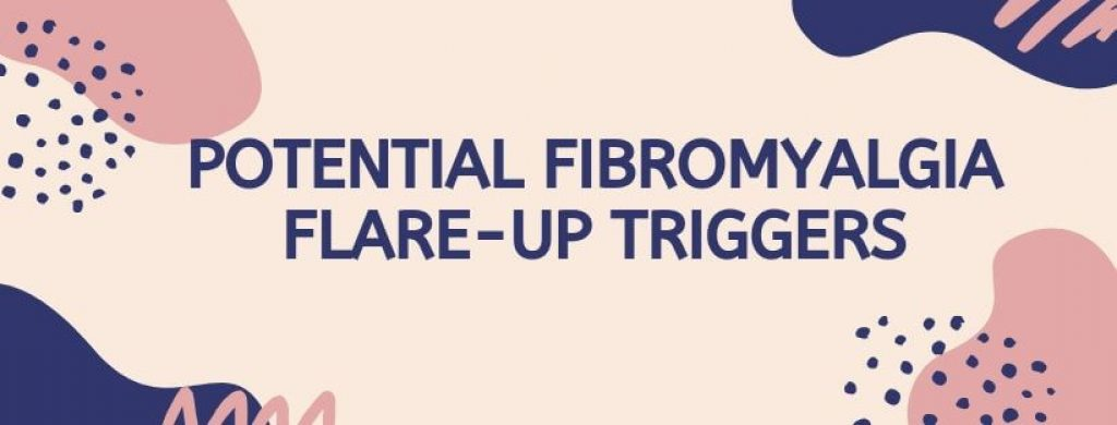 Potential Fibromyalgia Flare-up Triggers
