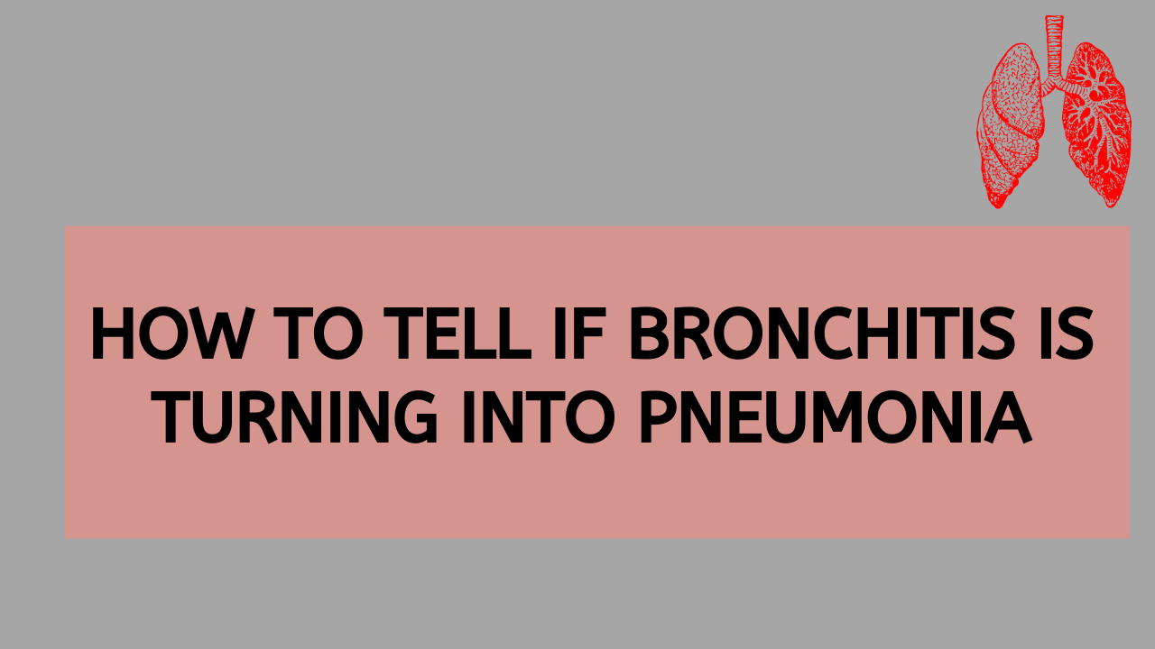 How-to-tell-if-Bronchitis-is-Turning-into-Pneumonia