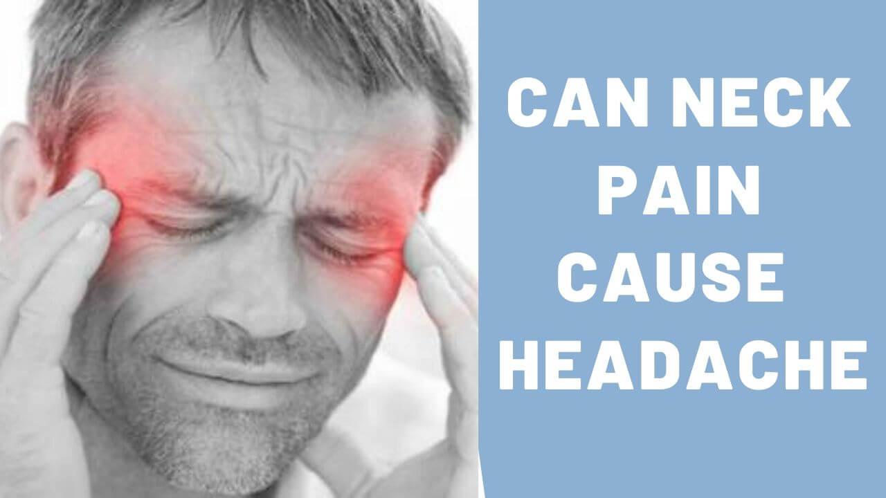 Can Neck Pain Cause Headaches?