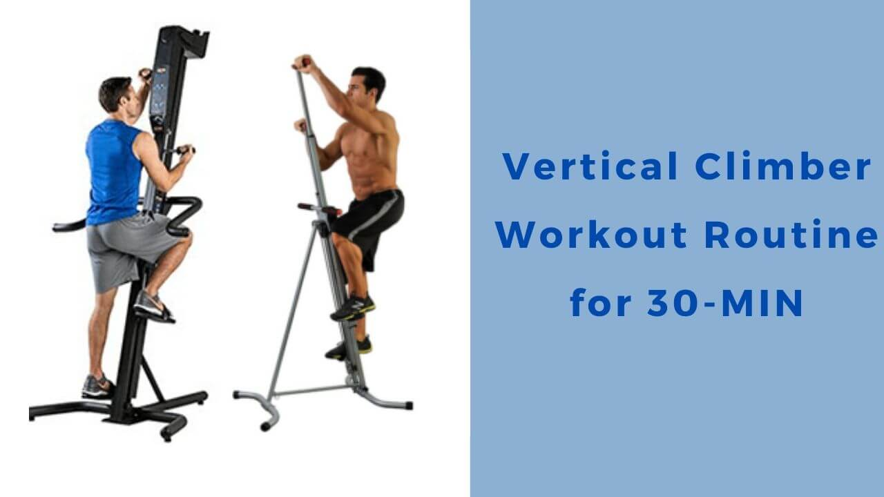 Vertical Climber workout routine