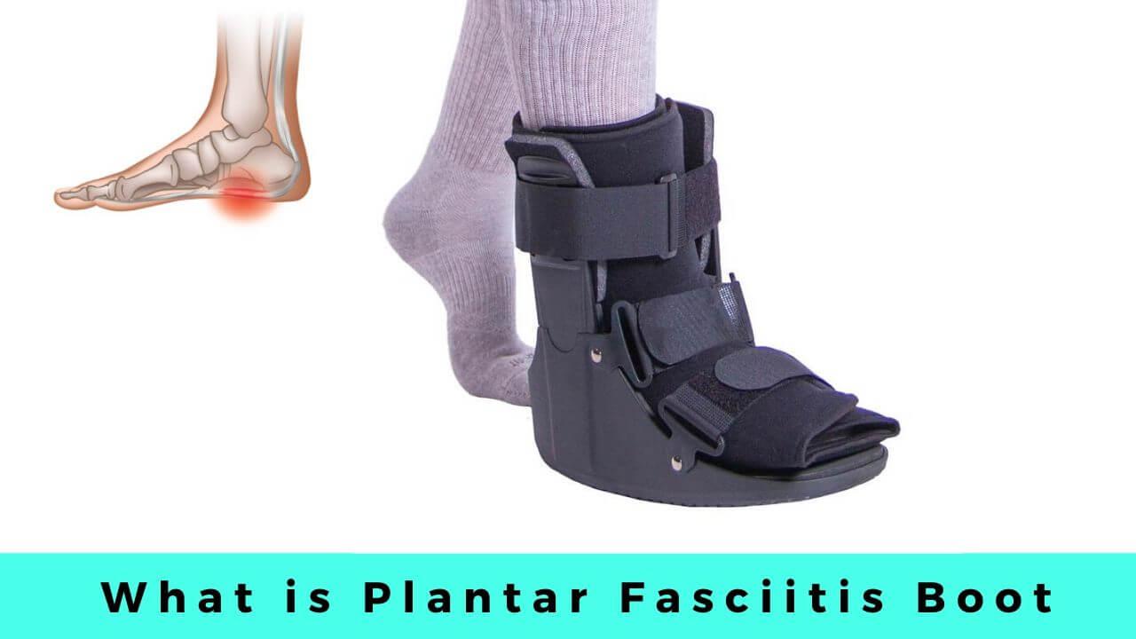 plantar fasciitis boot