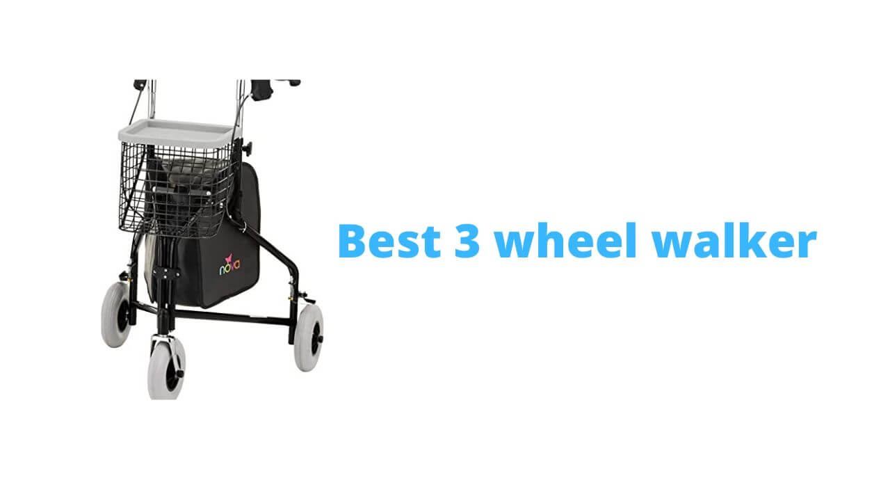 best 3 wheel walker
